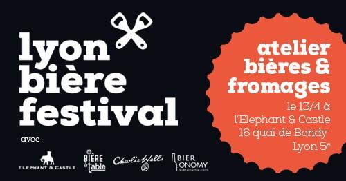 Atelier Bières & Fromages - Elephant & Castle - Lyon Bière Festival