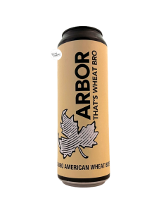 Bière That's Wheat Bro American Wheat Beer 56,8 cl Brasserie Arbor Ales