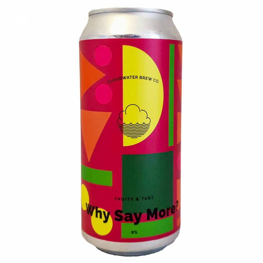 Bière Why Say More? Sour IPA - Cloudwater Brew Co
