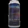 Bière All A Dream 44 cl - Burnt Mill Brewery x Interboro Spirits & Ales