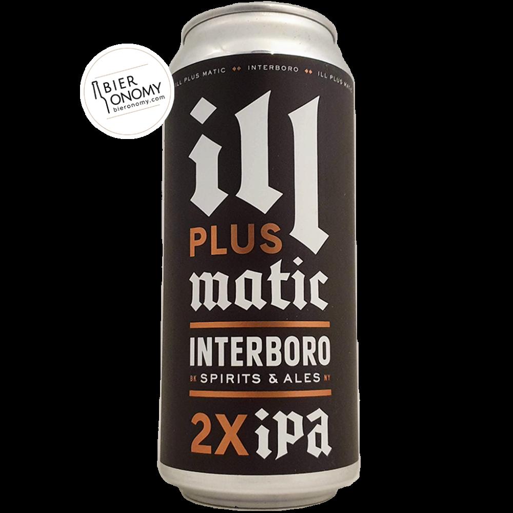 Ill Plus Matic DIPA 47,3 cl Interboro